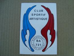 AUTOCOLLANT CLUB SPORTIF ARTISTIQUE B.A 721 ROCHEFORT SAINT-AGNANT - Stickers