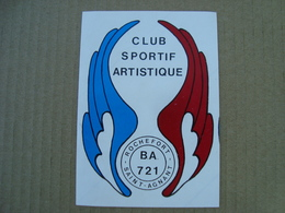 AUTOCOLLANT CLUB SPORTIF ARTISTIQUE B.A 721 ROCHEFORT SAINT-AGNANT - Adesivi