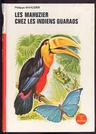 """{15797} Ph. Mahuzier """"Les Mahuzier Chez Les Indiens Guaraos"""", Ed G P Rouge Et Or, Souveraine, 1973. TBE. """" En Baisse """" - Bibliotheque Rouge Et Or"""