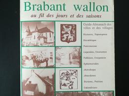 BRABANT WALLON GUIDE ALMANACH DES VILLES ET DES VILLAGES LIVRE RÉGIONALISME BELGIQUE WALLONIE ANNÉE 1991 - Culture