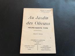 AU JARDIN DES OLIVIERS - Heure Sainte Type - Librairie Du Sacré Coeur LYON - Devotion Images
