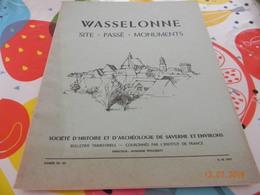 Revue Pays D'Alsace Wasselonne Site Passé  Société D'histoire Et D'Archeologie Saverne - Histoire
