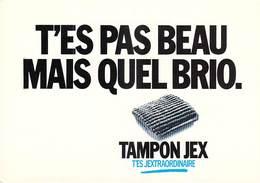 PUB Publicité  NUGERON  J 87   -TAMPON JEX T'es Pas Beau ... *PRIX FIXE - Advertising
