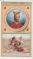 """Chromo Chocolaterie D'aiguebelle """"les Rois De France"""" Louis V 986-987 (mort De Louis Le Fainéant) - Chocolat"""