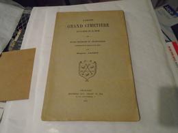 L'ANCIEN GRAND CIMETIERE D'ORLEANS Notice Historique Archéologique Accompagnée De Figures Et Plans 1914 EUGENE JARRY - Centre - Val De Loire
