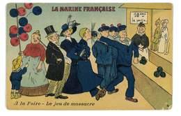 CPA ILLUSTRATEUR LA MARINE FRANCAISE N°4 A LA FOIRE LE JEU DE MASSACRE - Illustrateurs & Photographes