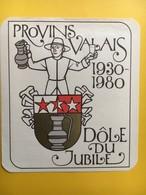 8520 -  Provins Valais Dôle Du Jubilé 1930-1980  Suisse - Autres