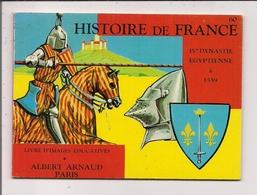 Livre D'Images Educatives Albert Arnaud  -  Histoire De France (IVe Dynastie Egyptienne à 1559) - Old Paper
