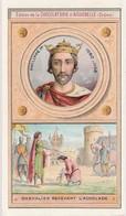 "Chromo Chocolaterie D'aiguebelle ""les Rois De France""  Philippe 1er  (1060-1108) - Chocolate"