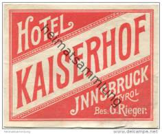 Innsbruck Tyrol - Hotel Kaiserhof Bes. G. Rieger - Hotel Sticker 8cm X 10cm - Hotelaufkleber