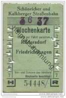 Schöneiche Kalkberge - Schöneicher Und Kalkberger Strassenbahn - Wochenkarte - Zwischen Rüdersdorf Und Friedrichshagen - Strassenbahnen