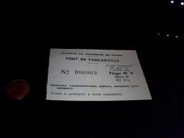 Ticket  Ancien De Peage  Pont   De Tancarville  (  Chambre  De Commerce Du Havre) - Tickets D'entrée