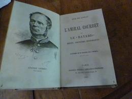 1889 L'AMIRAL Courbet Et LE BAYARD,récits,souvenirs Historiques, Illust. De 40 Dessins De L'auteur,(par Dick De Lonlay) - Livres, BD, Revues