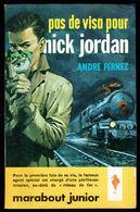 """"""" Pas De Visa Pour Nick JORDAN """", Par André FERNEZ - E.O. MJ N° 208 - Espionnage. - Marabout Junior"""