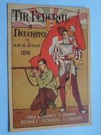 TIR FEDERAL à NEUCHATEL ( REPRO D'Affiche De 1898 ) Nr.1244 (Biregg) Anno 19?? ( Voir Photo ) ! - NE Neuchâtel