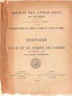 Histoire De La Ville Et Du Comté De CORBIE Des Origines à 1400.par DOM GRENIER.1910.in-4.broché.II-XI-3-559 Pages. - Picardie - Nord-Pas-de-Calais
