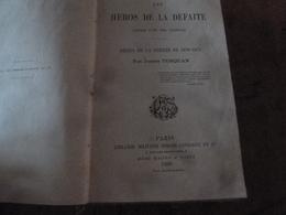 1888 LES HÉROS De La DÉFAITE , Récits De La Guerre De 1870- 1871 ,par Joseph Turquan (nombreuses Annotations à La Main) - Books, Magazines, Comics