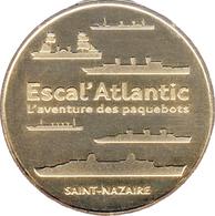 44 SAINT NAZAIRE ESCAL'ATLANTIC PAQUEBOTS MÉDAILLE MONNAIE DE PARIS 2017 JETON MEDALS TOKEN COINS - Monnaie De Paris