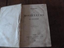 1891  LES HOUILLEURS DE POLIGNIES,(Famille Robin,Les Tailles De La Vierge Noire,Coup De Grisou, Etc)  Par Elie Berthet - Livres, BD, Revues