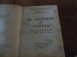 """1953   Collection Dirigée Par Paul-Emile VICTOR-------->    LA CROISIERE DU """"COPULA"""" De Jean Filloux - Livres, BD, Revues"""