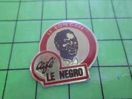 116B Pin's Pins / Rare Et De Belle Qualité !!! THEME : BOISSONS / CAFE LE NEGRO LE BON CAFE HOMME NEGRE - Beverages