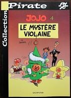 BD JOJO - 4 - Le Mystère Violaine - Rééd. 2001 Pirate - Jojo
