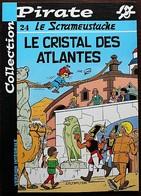 BD LE SCRAMEUSTACHE - 24 - Le Cristal Des Atlantes - Rééd. 2002 Pirate - Scrameustache, Le