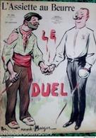 """Revue*L'ASSIETTE AU BEURRE*n°304-26/1/1907 """" LE  D U E L """" Illustré Par René BERGER - Livres, BD, Revues"""