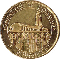 55 FONDATION DE L'OSSUAIRE DE DOUAUMONT MÉDAILLE SOUVENIR ARTHUS BERTRAND 2014 JETON TOURISTIQUE MEDALS TOKENS COINS - Arthus Bertrand