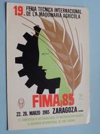FIMA '85 ZARAGOZA Feria Technica Int. De La Maquinaria AGRICOLA ( Fima ) Anno 1985 ( Zie Foto ) ! - Bourses & Salons De Collections