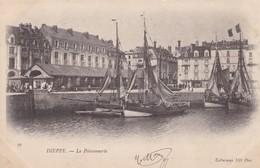 76 / DIEPPE / LA POISSONNERIE / ND 76 / PRECURSEUR 1903 - Dieppe