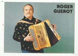 Cp, Spectacle ,musique Et Musiciens , Artiste , Roger GUEROT , Accordéon, Accordéoniste, 77 , Noisel , 2 Scans - Musik Und Musikanten