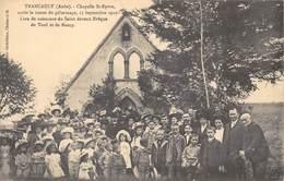 10-TRANCAULT- CAHPELLE ST-EPVRE, APRES LA MESSE DU PELERINAGE 1910 LIEU DE NAISSANCE DU ST-DEVENU EVÊQUE DE TOUL NANCY - France