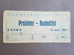 Football PROLETER OSIJEK Vs RADNICKI NIS   Ticket 14.03.1954. - Match Tickets