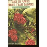 Guide Des Plantes Herbes Et Baies Sauvages, Comestibles & Médicinales. Sélection Du Reader's Digest. 1974, 50 Pages - Santé