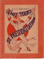 LIVRES - ILLUSIONNISME - MES TOURS DE PRESTIDIGITATION - EDITION BORNEMANN - LUC MEGRET - 1950 - Unclassified