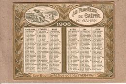 """CALENDRIERS - CALENDRIER PUBLICITE """" AU PLANTEUR DE CAÏFFA """" , MAISON CAHEN , PARIS - 1908 - Calendriers"""