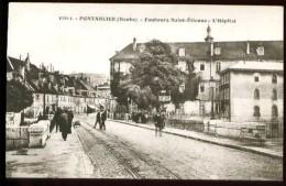 PONTARLIER - 16811 : Faubourg Saint-Etienne - L' Hôpital - (Beau Plan Animé) - Pontarlier