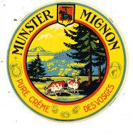S 98- ETIQUETTE DE FROMAGE-    MUNSTER MIGNON  DES VOSGES - Cheese