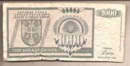 Rep. Serba Di Bosnia - Banconota Circolata Da 1000 Dinari P-137a - 1992 - Bosnia Erzegovina