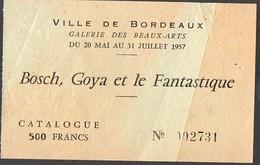 Bordeaux (33 Gironde) Ticket D'entrée EXPOSITION BOSCH GOYA ET LE FANTASTIQUE 1957 (PPP13939) - Biglietti D'ingresso