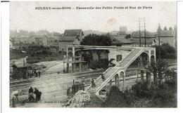 AULNAY Sous BOIS  -  Passerelle Des Petits Ponts Et Rue De Paris - Aulnay Sous Bois