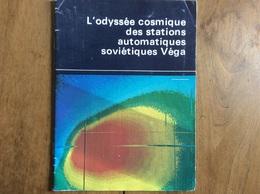 L'odyssée Cosmique Des Stations Automatiques Soviétiques Véga - Brochure En Français Novosti 1986 URSS - Scienza