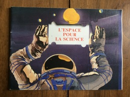 L'ESPACE POUR LA SCIENCE - Brochure Russe En Français Novosti 1985 URSS - Wissenschaft