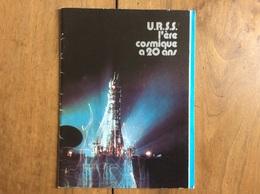 U.R.S.S. L' ERE COSMIQUE A 20 ANS - Brochure Russe En Français Novosti 1977 URSS - Scienza