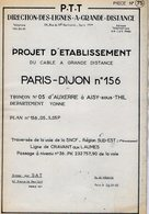 VP12.752 - PARIS - Plan - S.N.C.F - Projet D'Etablissement Du Cable à Grande Distance PARIS - DIJON - AUXERRE à AISY ... - Chemin De Fer