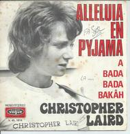 """45 Tours SP - CHRISTOPHER LAIRD  - VOGUE 1814  """" ALLELUIA EN PYJAMA """" + 1 - Other - French Music"""