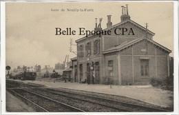 14 - Gare De NEUILLY-la-FORÊT +++ Sans éditeur +++ - Otros Municipios