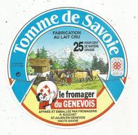 étiquette Fromage , DIAMETRE 17 CMS , Tomme De Savoie, Le Fromager Du Genevois  Frais Fr 1.45 E - Kaas