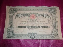 MINIERE ET COLONIALE DE L'OUEST AFRICAIN (100 Francs) 1908 (imprimerie RICHARD) - Actions & Titres